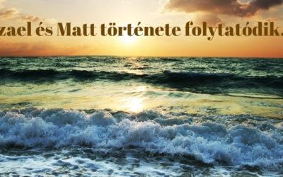 Izael és Matt története folytatódik…