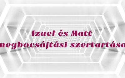 Izael és Matt megbocsájtási szertartása – Gyémántfény gyógyítótér