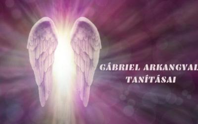 GÁBRIEL ARKANGYAL TANÍTÁSAI