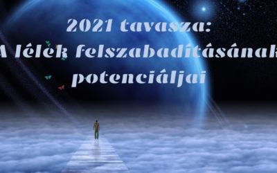 2021 tavasza – a lélek felszabadításának potenciáljai